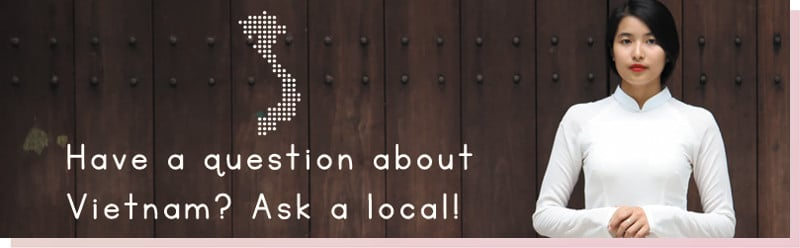 Have questions about local Vietnam? Get answers from Vietnamese!