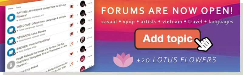 Start a discussion on the Vietnam forum and earn 20 Lotus Flowers!